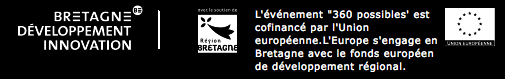 L'événement '360 possibles' est cofinancé par l'Union européenne.L'Europe s'engage en Bretagne avec le fonds européen de développement régional.